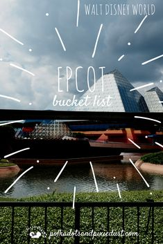 Need a Checklist for all the things at Epcot. Here's your food, ride and show list for walt disney world epcot. A must-do list of all the things. #disneyepcot #disneybucketlist #disneyfestivals #disneychecklists