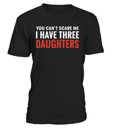 CHECK OUT OTHER AWESOME DESIGNS HERE!          Perfect Gift Idea for Father - You Cant Scare Me I Have Daughters T-shirt, You Cant Scare Me I Have Two Daughters Tshirt. Awesome gift from kids, daughters, sons and mom for your daddy, dad, papa, father in law, husband, friend, parents, grandad, grandpa, granddad or him on Fathers day!   Funny fathers day shirts for him men to wear with an outfit, Best father's day dad tshirt gifts for your husband boyfriend spouse, Fathers day tshi...