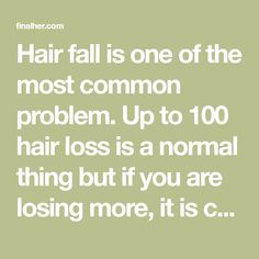 Hair fall is one of the most common problem. Up to 100 hair loss is a normal thing but if you are losing more, it is considered as severe hair fall. Hair fall can be because of many different reasons abut if you take corrective action at right time, you can avoid it successfully at …