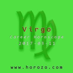 Virgo Career horoscope for 2017-03-11: Pay close attention to what you're producing these days. Prepare all your email in advance and take time to review it before sending it off: you may even want to ask someone to look it over for you. Something will pop out that needs correction almost every time..virgo