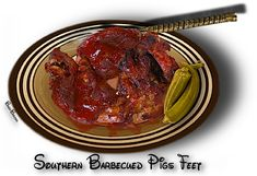 """SOUTHERN BARBECUED PIGS FEET:    Unless you visit a """"Soul Food Restaurant"""", you are going to have to make this at home. This is """"Home Cooking"""" at it's delicious best! Might even be a bit difficult to find pigs feet in a market anywhere but the Southern states."""