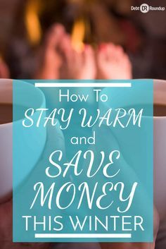 How to Stay Warm and still save money this winter