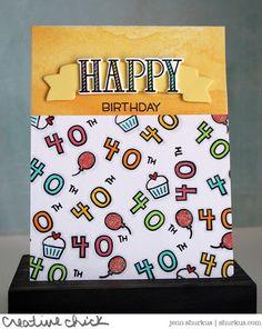 A Fun 40th Birthday Card by Jenn!
