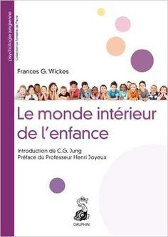 Telecharger Le monde intérieur de l'enfance de Frances-G Wickes PDF, Kindle, eBook, Le monde intérieur de l'enfance PDF Gratuit