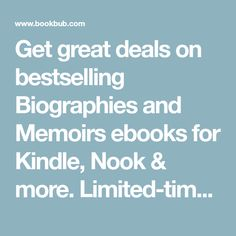 Get great deals on bestselling Biographies and Memoirs ebooks for Kindle, Nook & more. Limited-time free and discount Biographies and Memoirs books.