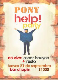 PONY HELP: Este jueves, 27 de septiembre: Oscar Hauyon + Resto en Chaplin Restopub & Lounge, La Serena. Evento benéfico. Más info en https://www.facebook.com/events/529269563756776/