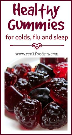Healthy Gummies for Cold Flu and Sleep   Real Food RN