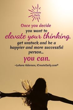 ELEVATE YOURSELF BY ELEVATING YOUR THINKING. #StinkingThinkging #Elevate #Mindset #Decide #Positivity #GetUnstuck #Stuck #iCreateDaily