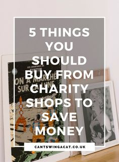 5 Things You Should Buy From Charity Shops | Want to save money & improve your finances? It's time to embrace charity shops. Here are 5 things you should buy from charity shops instead of the high street and online
