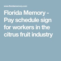 Florida Memory - Pay schedule sign for workers in the citrus fruit industry