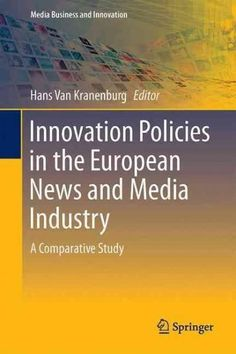 Innovation Policies in the European News Media Industry: A Comparative Study