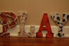 "Possible Sports Decor for One of the Boys' Rooms! ONLY spell his name, instead of the word ""play""."