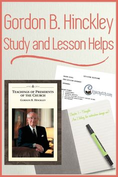 The best resource for teaching Gordon B. Hinckley lessons!: