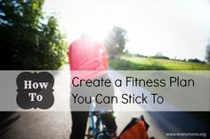 Resolution How To: Creating a Fitness Plan You Can Stick To