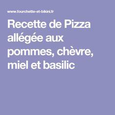 Recette de Pizza allégée aux pommes, chèvre, miel et basilic
