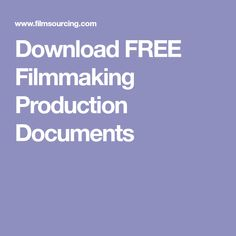 Download FREE Filmmaking Production Documents
