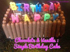 Chocolate & Vanilla Simple Birthday Cake - Miss Mamo's World