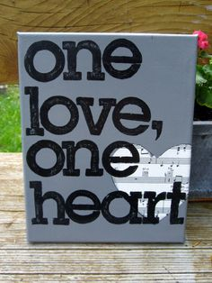 """Items similar to """"One Love, One Heart"""" Bob Marley - vintage sheet music heart on gray on Etsy Sorority Big Little, Bob Marley Quotes, Love Energy, Water House, Life Journal, Vintage Sheets, Room Stuff, Pallet Signs, Backyard Projects"""