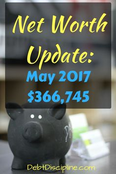 Net Worth Update: May 2017 - Debt Discipline - Our Monthly Financial Big Picture update. Tracking our assets and liabilities. via @debtdiscipline