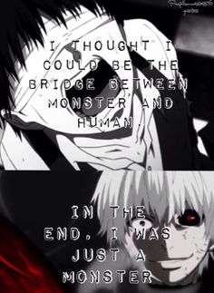 I thought I could be the bridge between monster and human. In the end, I was just a monster // TG