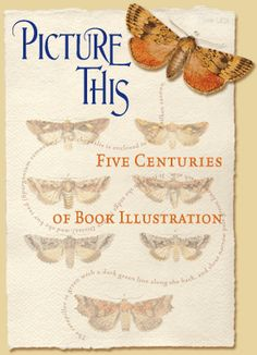 The Libraries' fall 2006 exhibit, Picture This: Five Centuries of Book Illustration, examined the history of book illustration through a colorful overview of the evolution of various printing processes from the 15th century to the present. cture This