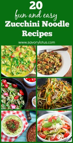 20 Fun and Easy Zucchini Noodle Recipes - www.savorylotus.com