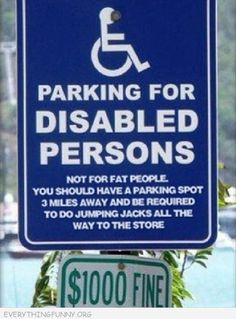 Funny Handicapped Sign Disabled Poeple Not Fat People Funny Images Funny Pictures With Captions