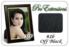 "10"" Inch #1b Off Black Pro Extensions Human Hair Extensions by ProExtensions. $44.99. 100% human hair. No synthetic material.. Clips On To Existing Hair.. 10"" x 39"" clip in hair extensions.. Increase length and fullness.. Beautiful Hair In Seconds.. This Pro Extensions clip in hair extension set is Colored #1b, OFF BLACK. Pro Extensions are 100% human hair extensions. This set of hair extensions is 10"" long and 39"" wide. This hair extensions set is Grade A, Color #1b, OFF ..."