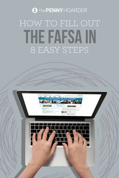 Dreading the application process for federal financial aid? Here's your step-by-step guide to how to fill out the FAFSA. - The Penny Hoarder @thepennyhoarder
