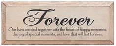 Forever Our Lives Are Tied Together With The Heart Of Happy Memories... Wood Sign
