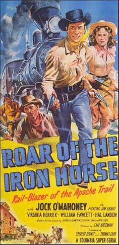 Roar of the Iron Horse - Rail-Blazer of the Apache Trail (1951) Movie Serial - Stars: Jock Mahoney, Virginia Herrick, William Fawcett ~ Directors: Spencer Gordon Bennet, Thomas Carr