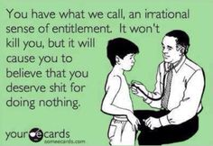 Opinionated Spoiled #Brats' Irrational Sense of #Entitlement
