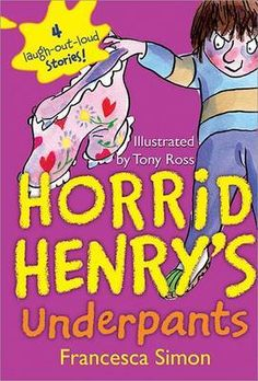 Horrid Henrys Underpants by Francesca Simon 1402238258 9781402238253 Reluctant Readers, New Readers, Horrid Henry Books, David Walliams Books, Tony Ross, Quiz Names, Galaxy Book, Happy Reading, Chapter Books
