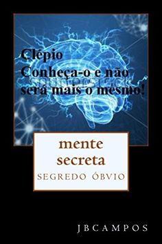 mente secreta: força mental inconsciente (Portuguese Edit... https://www.amazon.co.uk/dp/B074LDC3H9/ref=cm_sw_r_pi_dp_x_1MzeAb38PECAZ