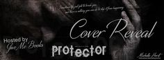 Renee Entress's Blog: [Cover Reveal & Giveaway] Protector by Michelle Ho...