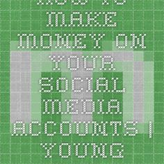 How to Make Money on your Social Media Accounts | Young Adult Money