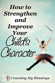 7 tips will help you mold your child's character and help them grow with grace. #BlessingBloggers #CountingMyBlessings #ParentingTips