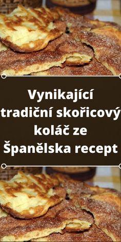 Vynikající tradiční skořicový koláč ze Španělska recept Banana Bread, Cereal, French Toast, Beef, Treats, Breakfast, Desserts, Recipes, Food