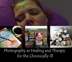 Therese's Musings: Photo Friday: Photography and Chronic Illness