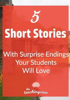 Want short pieces of literature that your English class will love to discuss? English short stories for high school English or ESL classes. 5 of my favourite stories are in this post! Analyze short story literature with the best short stories for English students. A lesson plan for one of them will be added to my free printables library for English teachers. Grab access today at www.teachingcove.com
