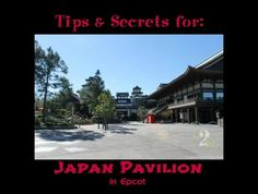 13 tips and secrets for the Japan Pavilion in Epcot. #4 is one of my favorites!