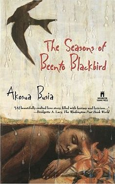 GOG! 1998 reading selection, The Seasons of Beento Blackbird, by Akosua Busia.  This marks the debut of Akosua Busia, an exciting and passionate new novelist. It is the story of Solomon Wilberforce, a magnetic and brilliant man who writes bestselling children's books under the name Beento Blackbird and who has dedicated himself to educating the far-flung children of African descent about their glorious heritage (GoodReads)