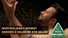 The post Mustafa Jaan E Rehmat Darood O Salam By Atif Aslam [Video] appeared first on INCPak. Another mind-relaxing and heart-warming naat Mustafa Jaan E Rehmat Darood O Salam By Atif Aslam is taking the country by storm already. Who does not Atif Aslam? This Ramazan he has teamed up with Ali Pervez Mehdi, Nouman Javed, Ahsan Pervaiz Mehdi, and Kumail Jaffery and presented the country with such a beautiful gift for … The post Mustafa Jaan E Rehmat Darood O Salam By Atif Aslam [Video] appea
