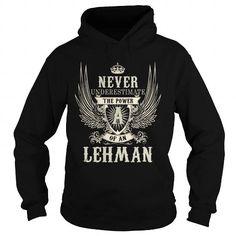 Awesome Tee LEHMAN LEHMANYEAR LEHMANBIRTHDAY LEHMANHOODIE LEHMANNAME LEHMANHOODIES  TSHIRT FOR YOU T-Shirts
