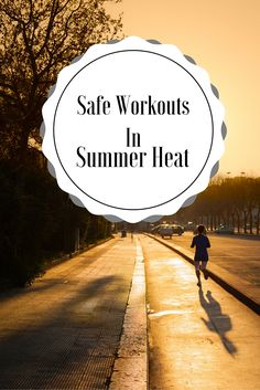 keeping safe during summer workouts (scheduled via http://www.tailwindapp.com?utm_source=pinterest&utm_medium=twpin&utm_content=post88020787&utm_campaign=scheduler_attribution)