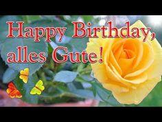 Geburtstagslied, schönes Geburtstagslied, Geburtstagsvideo, Happy Birthday Song, alles Gute wünschen - YouTube