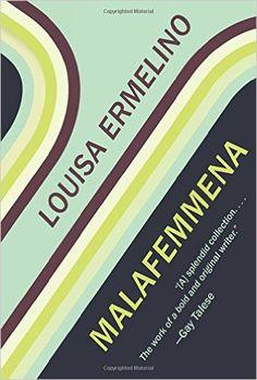 Amazon.com: Malafemmena (9781941411292): Louisa Ermelino: Books