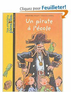 Un pirate à l'école: Amazon.fr: Christine Palluy, Yves Calarnou: Livres