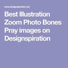 Best Illustration Zoom Photo Bones Pray images on Designspiration