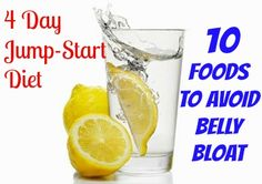 4 Day Jump-Start Diet & 10 Foods to Avoid Belly Bloat